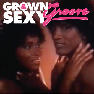 Grown & Sexy Groove