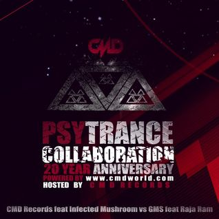 PSYTRANCE Collaboration@CMD Records feat Infected Mushroom vs GMS feat Raja Ram@20 Year Anniversary