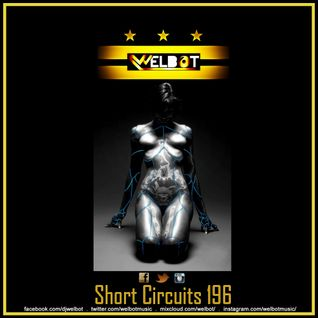 Short Circuits 196 [[Let's Talk About All The Goodthings...]]