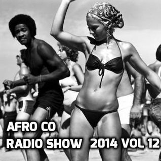 Afro Co Radio Show 2014 Vol 12