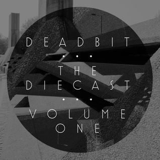 Deadbit presents The Diecast: Volume One