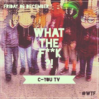 WTF?! 3rd Season // 06.12.13 // C-You.tv