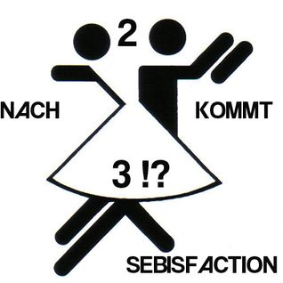 Sebisfaction - Nach 2 kommt 3 !?