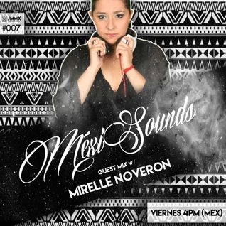 Méxisounds Radio 007 GUEST MIX W/ Mirelle Noveron