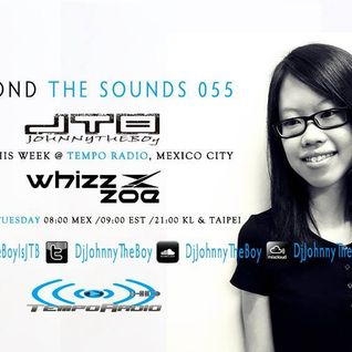 Beyond The Sounds with JTB 055 w/Monthly Special Guest Whizz Zoe (2 Jun 2015)