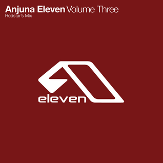 Anjuna Eleven - Volume Three: Redstar (Part Two)