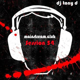 Session 54 - Mainstream Club