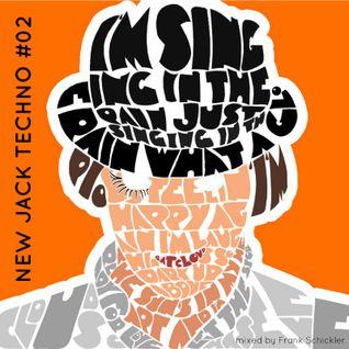 New Jack Techno #02