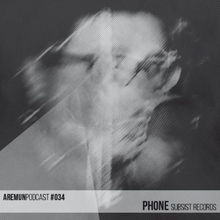 Aremun Podcast 34 - Phone (Subsist Records)