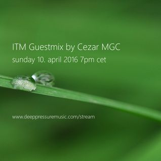 ITM Guestmix by Cezar MGC 2016/04/10