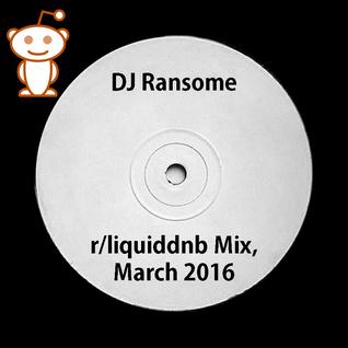 DJ Ransome - /r/liquiddnb Official Mix, March 2016