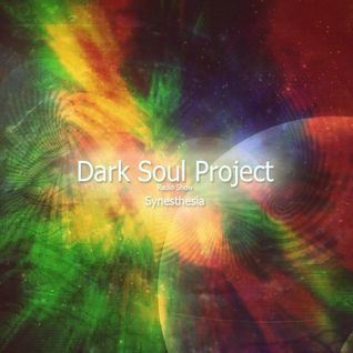 Dark Soul Project  - Synesthesia  - September 2014( Episode 001)