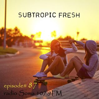 Ron Sky - Subtropic Fresh Radioshow (Episode 87)