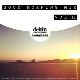 Dj.Deloin // Good Morning Mix vol.11