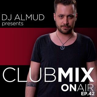 Almud presents CLUBMIX OnAIR - ep. 42
