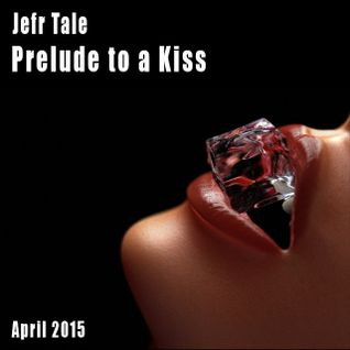 Jefr Tale - Prelude to a Kiss