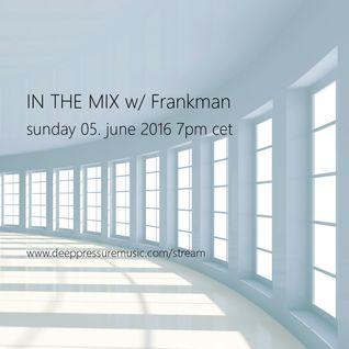 In The Mix w/ Frankman 2016/06/05