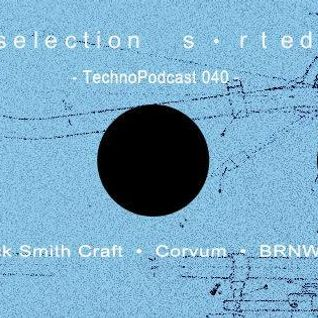 Selection Sorted TechnoPodcast 040 - Corvum