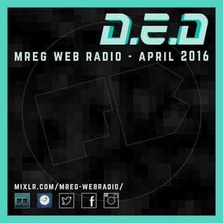 D.E.D - MREG Web Radio Show 13.04.16