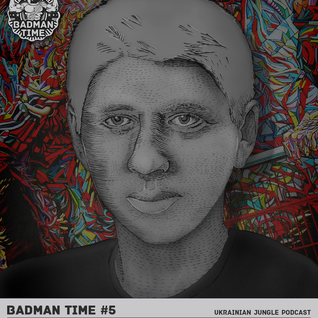BADMANTIME PODCAST #005 (ZHUKAH) [NOVEMBER 2013]