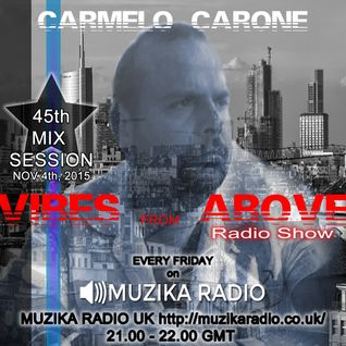 Carmelo_Carone_VIBES_FROM_ABOVE-45th_Mix_Session-NOV_4TH_2015