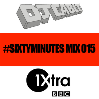 BBC 1Xtra #SixtyMinutes Mix 015