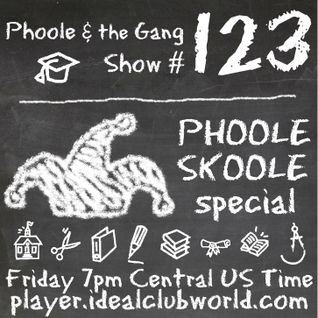 @Phoole and the Gang | Show 123 | #PhooleSkooleSpecial | @IdealClubWorld Radio | 27 Nov 2015