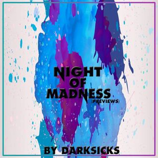DarkSick's Presents - Night Of Madness [Previews]
