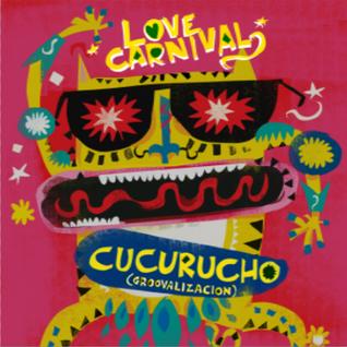 Cucurucho's Latin Love Carnival