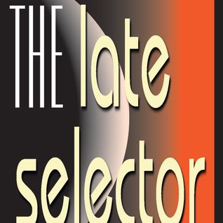 The Late Selector 17.03.12 Full Show