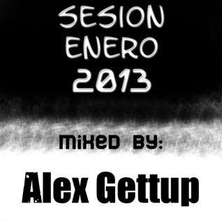 Sesión Enero 2013 Mixed By: Alex Gettup