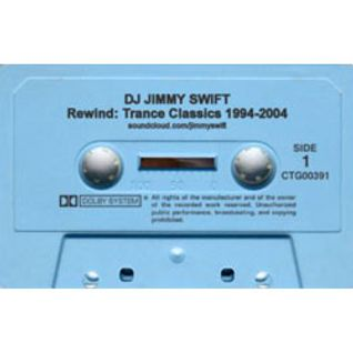 Jimmy Swift DJ Mix Aug 2013: Rewind - Trance Classics 1994-2004