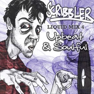 Scribbler: Liquid Mix 4 - Upbeat & Soulful