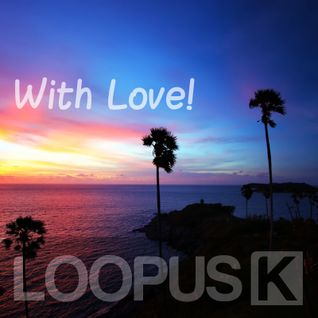 Loopus K - With Love