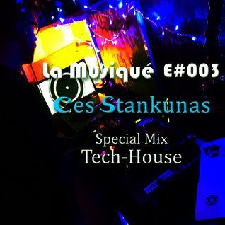 La Musiqué E#003 - Ces Stankunas Special Mix (Tech-House)