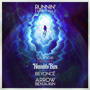 Naughty Boy - Runnin' (Lose it All) ft. Beyoncé, Arrow Benjamin (JUNCE Rework)