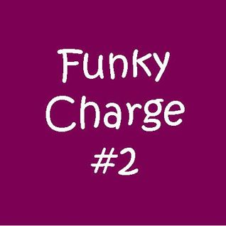 Funky Charge #2