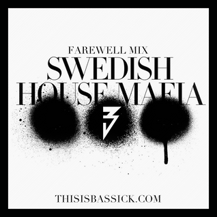 Bassick's Swedish House Mafia Farewell Mix