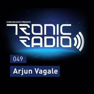 Tronic Podcast 049 with Arjun Vagale