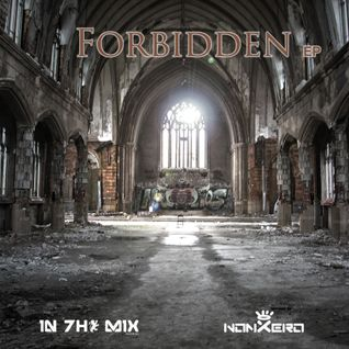 nonXero - Forbidden EP Exclusive Mix