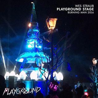Wes Straub - Playground Stage, Burning Man 2016