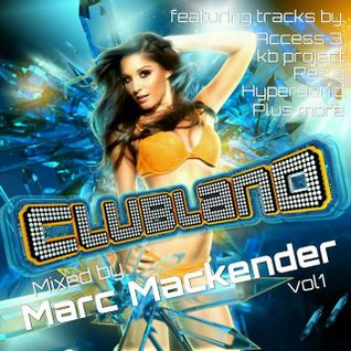 Marc Mackender - my clubland mix vol 1