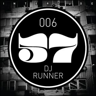 INTERLUDE 006 DJ RUNNER