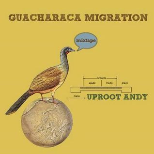 Uproot Andy - Guacharaca Migration Mix