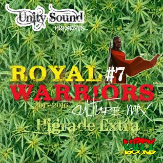 Unity Sound - Royal Warriors #7 - High-grade Extra - Culture Mix 2015-2016