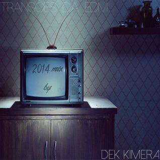 Transões da EDM 2014 Mix - Mixed by DEK Kimera