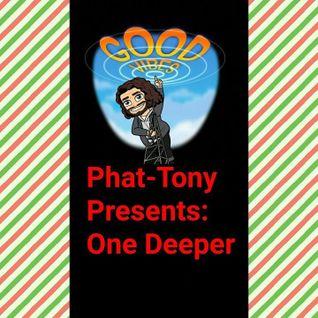 Phat-Tony Presents: One Deeper