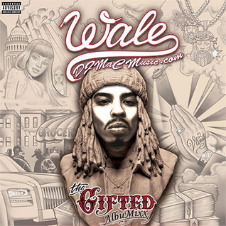 Wale - The Gifted (DJ MaC AlbuMixx)