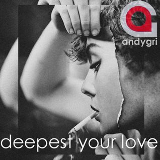andygri | deepest your love
