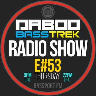 BASS TREK 53 with DJ Daboo on bassport.FM